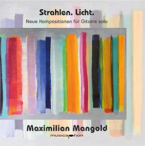 Maximilian Mangold - Strahlen. Licht